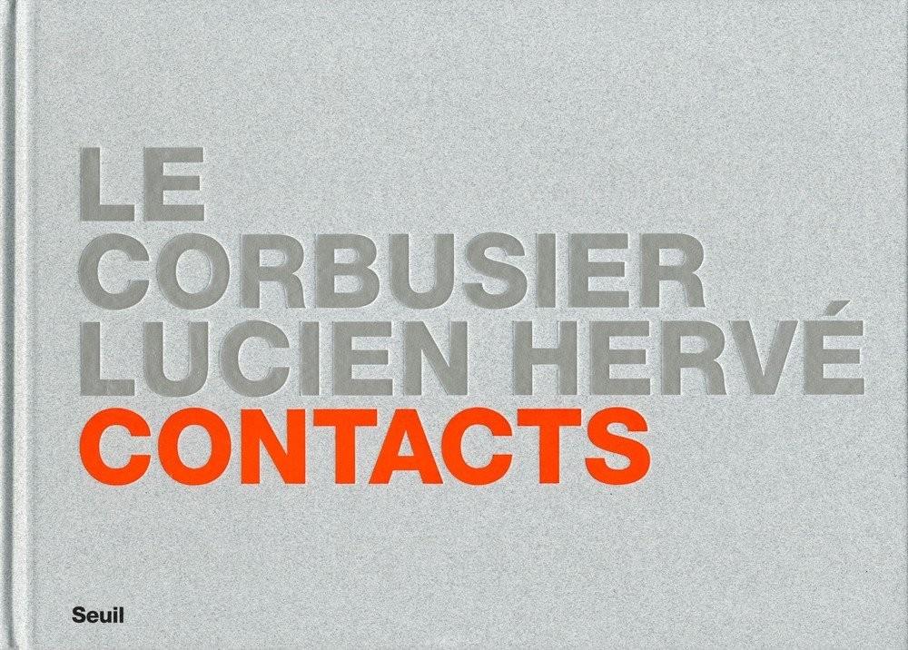 Le Corbusier Lucien Herve Contacts 2012